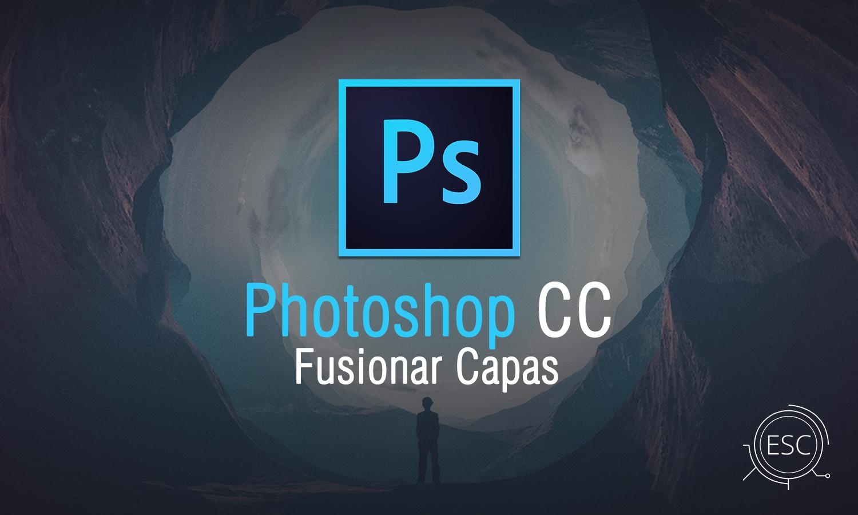 Capas: Fusionar Capas Photoshop | Escape Digital