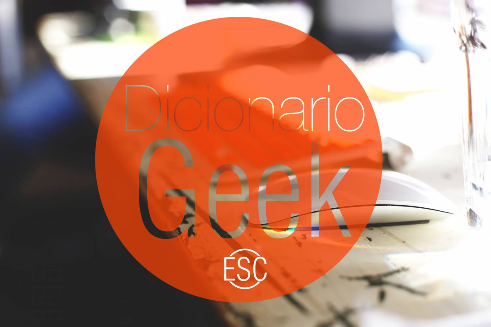 escapedigital-diccionariogeek